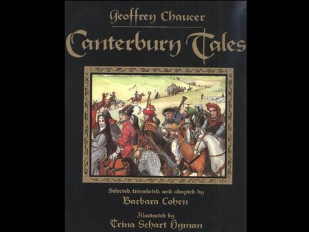 Author: Geoffrey Chaucer Serious Well known poet even before Canterbury Tales Serious writing of the day was in Latin or French; but Chaucer wrote in.