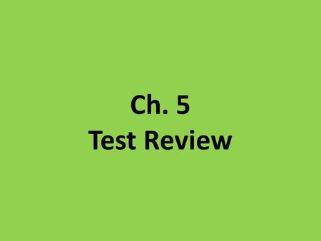 Ch. 5 Test Review. Populations Key Terms – Populations – Carrying capacity Know the difference between the following: (p. 104-105) Logistic Growth Exponential.