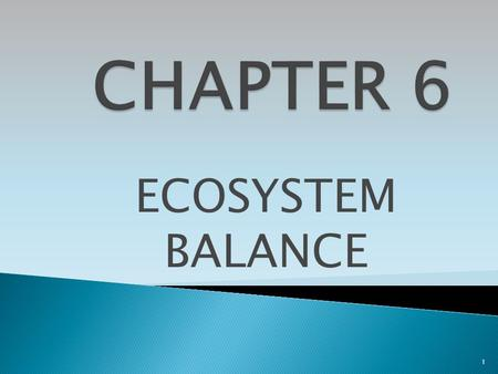 ECOSYSTEM BALANCE 1. Symbiosis  Symbiosis is any relationship in which two species live closely together.  3 types ◦ 1. Parasitism – a relationship.