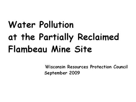 Background Information on the Flambeau Mine Source: Final Environmental Impact Statement, Flambeau Mining Company Copper Mine, March 1990.