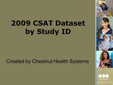 2009 CSAT Dataset by Study ID Created by Chestnut Health Systems.