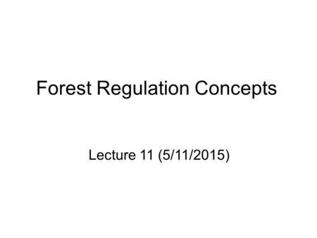 Forest Regulation Concepts