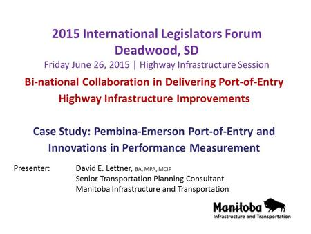 Bi-national Collaboration in Delivering Port-of-Entry Highway Infrastructure Improvements Case Study: Pembina-Emerson Port-of-Entry and Innovations in.