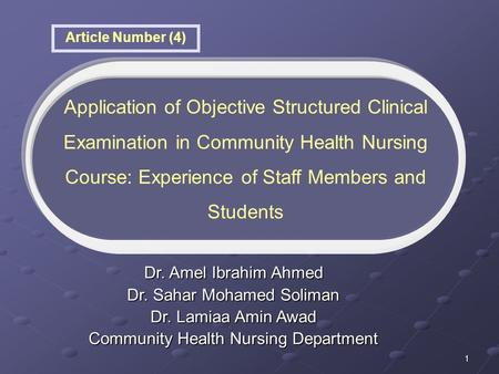 1 Article Number (4) Application of Objective Structured Clinical Examination in Community Health Nursing Course: Experience of Staff Members and Students.
