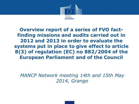 Overview report of a series of FVO fact- finding missions and audits carried out in 2012 and 2013 in order to evaluate the systems put in place to give.