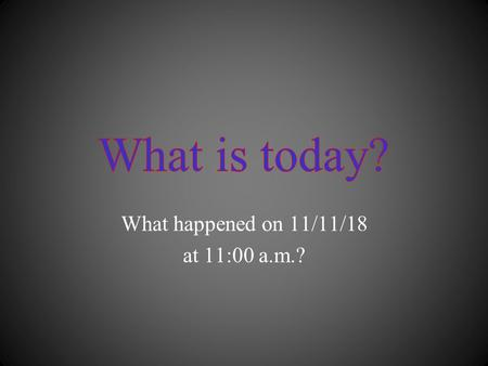 What happened on 11/11/18 at 11:00 a.m.?