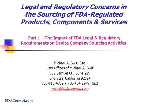 Legal and Regulatory Concerns in the Sourcing of FDA-Regulated Products, Components & Services Part 1 – The Impact of FDA Legal & Regulatory Requirements.