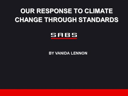 OUR RESPONSE TO CLIMATE CHANGE THROUGH STANDARDS BY VANIDA LENNON.