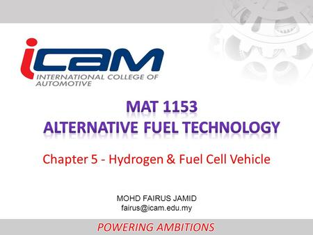 Chapter 5 - Hydrogen & Fuel Cell Vehicle MOHD FAIRUS JAMID