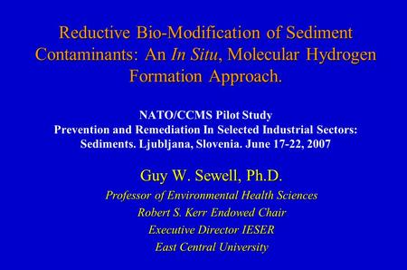 Reductive Bio-Modification of Sediment Contaminants: An In Situ, Molecular Hydrogen Formation Approach. Reductive Bio-Modification of Sediment Contaminants: