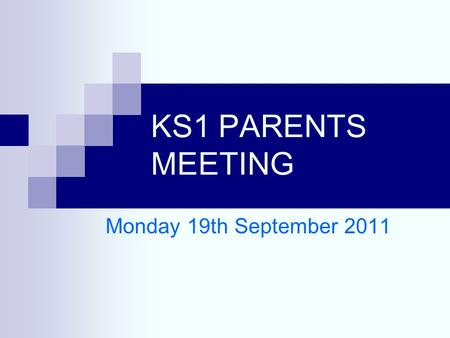 KS1 PARENTS MEETING Monday 19th September 2011. BEFORE YEAR 1  The children learn through play.  Short whole class sessions.  One to one or very small.