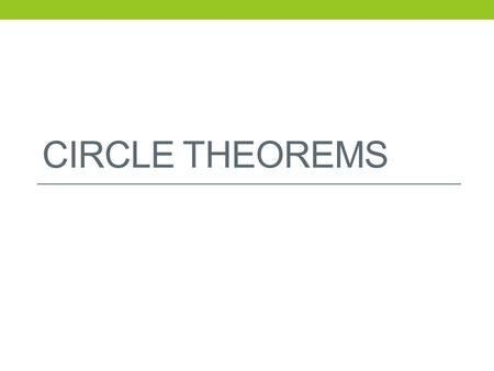 CIRCLE THEOREMS. TANGENTS A straight line can intersect a circle in three possible ways. It can be: A DIAMETERA CHORD A TANGENT 2 points of intersection.