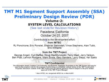 TMT.OPT.PRE.07.057.REL01 HPS-280001-0105 – Volume-2 – October 24-25 2007 – Slide 1 TMT M1 Segment Support Assembly (SSA) Preliminary Design Review (PDR)