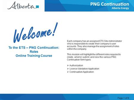 Page 1 of 8 Welcome Each company has an assigned ETS Site Administrator who is responsible to create their company's user accounts. They also manage the.