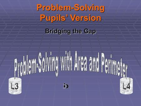 Bridging the Gap Problem-Solving Pupils' Version.