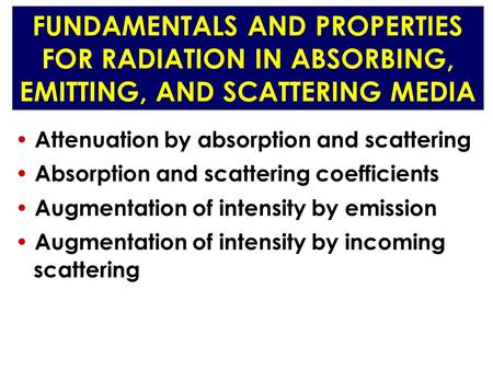 Attenuation by absorption and scattering