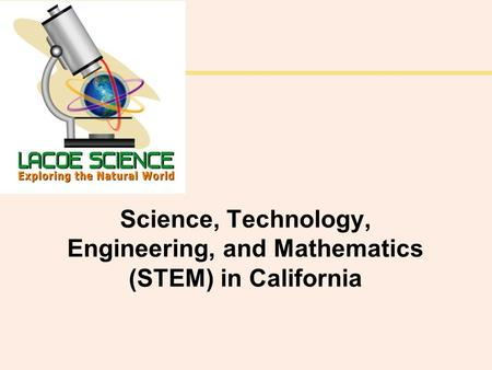 Science, Technology, Engineering, and Mathematics (STEM) in California.