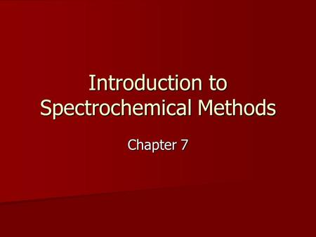 Introduction to Spectrochemical Methods