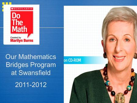 Our Mathematics Bridges Program at Swansfield 2011-2012.