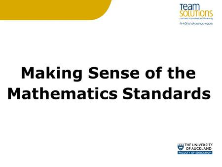 Making Sense of the Mathematics Standards. Overview: Key messages and introduction to the Mathematics Standards. Assessment and Overall Teacher Judgement.