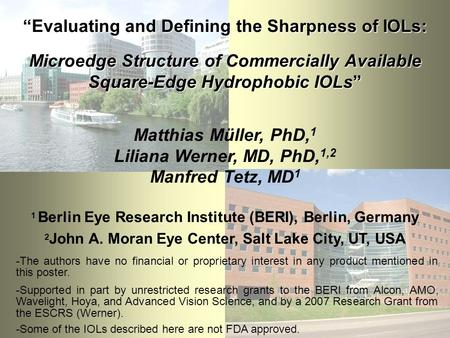 """Evaluating and Defining the Sharpness of IOLs: Microedge Structure of Commercially Available Square-Edge Hydrophobic IOLs"" Matthias Müller, PhD, 1 Liliana."