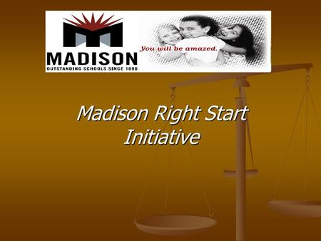 Madison Right Start Initiative. Madison's Growing 2004 Students attending: 4,925 2004 Students attending: 4,925 2008 Students attending: 5,050 2008 Students.