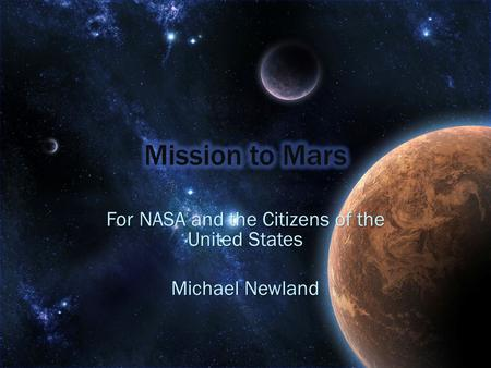 For NASA and the Citizens of the United States Michael Newland.