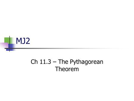 Ch 11.3 – The Pythagorean Theorem