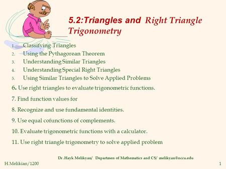 H.Melikian/12001 5.2:Triangles and Right Triangle Trigonometry Dr.Hayk Melikyan/ Departmen of Mathematics and CS/ 1. Classifying Triangles.