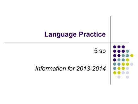 Language Practice 5 sp Information for 2013-2014.