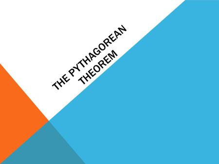 THE PYTHAGOREAN THEOREM. PYTHAGOREAN THEOREM REAL LIFE EXAMPLE The following is a rule of thumb for safely positioning a ladder: The distance from the.