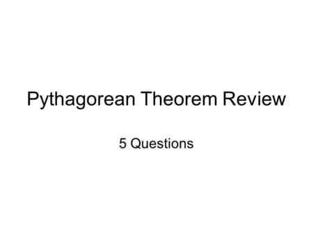 Pythagorean Theorem Review