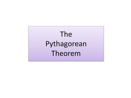 The Pythagorean Theorem. Hypotenuse Leg Right Triangles The two sides that form the right angle are called legs. The side opposite the right angle is.