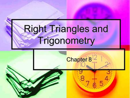 Right Triangles and Trigonometry Chapter 8. Pythagorean Theorem a 2 + b 2 = c 2 right triangle a 2 + b 2 < c 2 obtuse triangle a 2 + b 2 > c 2 acute triangle.