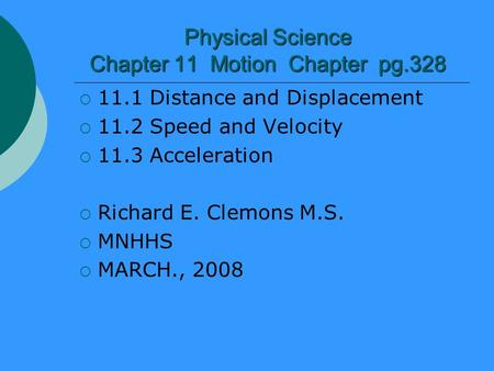 Physical Science Chapter 11 Motion Chapter pg.328
