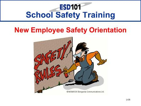 1/05 School Safety Training New Employee Safety Orientation.