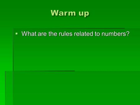  What are the rules related to numbers?.  Roll Call.