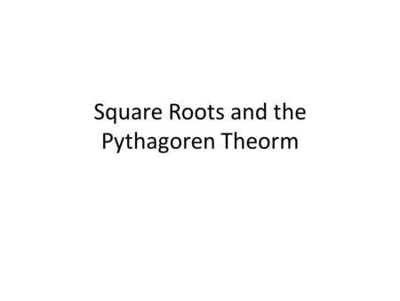 Square Roots and the Pythagoren Theorm. 1.1 Square Numbers and Area Models.