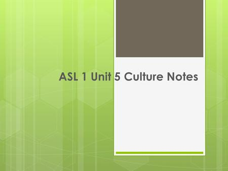 ASL 1 Unit 5 Culture Notes. ADA- What does it stand for?  ADA- American's with Disabilities Act  Federal law requires equal access to information and.