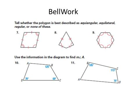 BellWork. OUTCOMES  You will be able to:  identify trapezoids by their properties.  solve for missing information using trapezoid properties.  Identify.