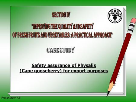 Presentation 4.8 Safety assurance of Physalis (Cape gooseberry) for export purposes.