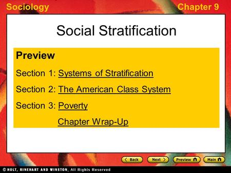 SociologyChapter 9 Social Stratification Preview Section 1: Systems of StratificationSystems of Stratification Section 2: The American Class SystemThe.