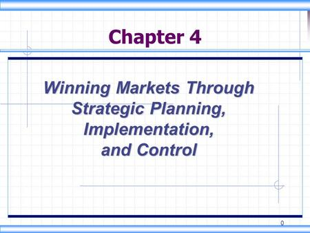 Objectives Understand how strategic planning is carried out at the corporate, division, and business unit levels. Learn the major steps in the marketing.
