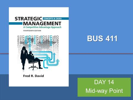 Copyright ©2013 Pearson Education, Inc. publishing as Prentice Hall 1 BUS 411 DAY 14 Mid-way Point.