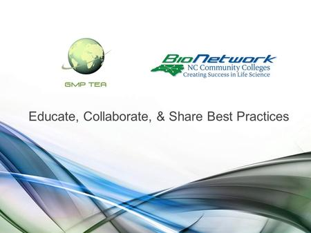 Www.ncbionetwork.org Educate, Collaborate, & Share Best Practices.