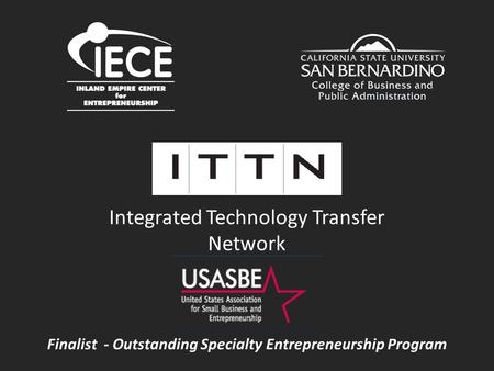 Integrated Technology Transfer Network Finalist - Outstanding Specialty Entrepreneurship Program.