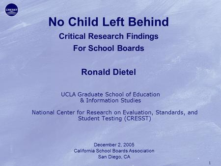 1 No Child Left Behind Critical Research Findings For School Boards Ronald Dietel UCLA Graduate School of Education & Information Studies National Center.