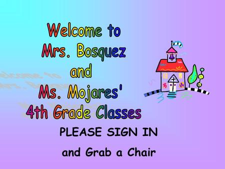 PLEASE SIGN IN and Grab a Chair. 1. How to Contact Us 2. Attendance 3. Daily Schedule 4. Grading Scale 5. Curriculum 6. Homework 7. Class Rules 8. Rewards.