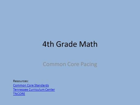 4th Grade Math Common Core Pacing Resources: Common Core Standards