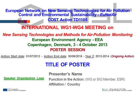 European Network on New Sensing Technologies for Air Pollution Control and Environmental Sustainability - EuNetAir COST Action TD1105 INTERNATIONAL WG1-WG4.